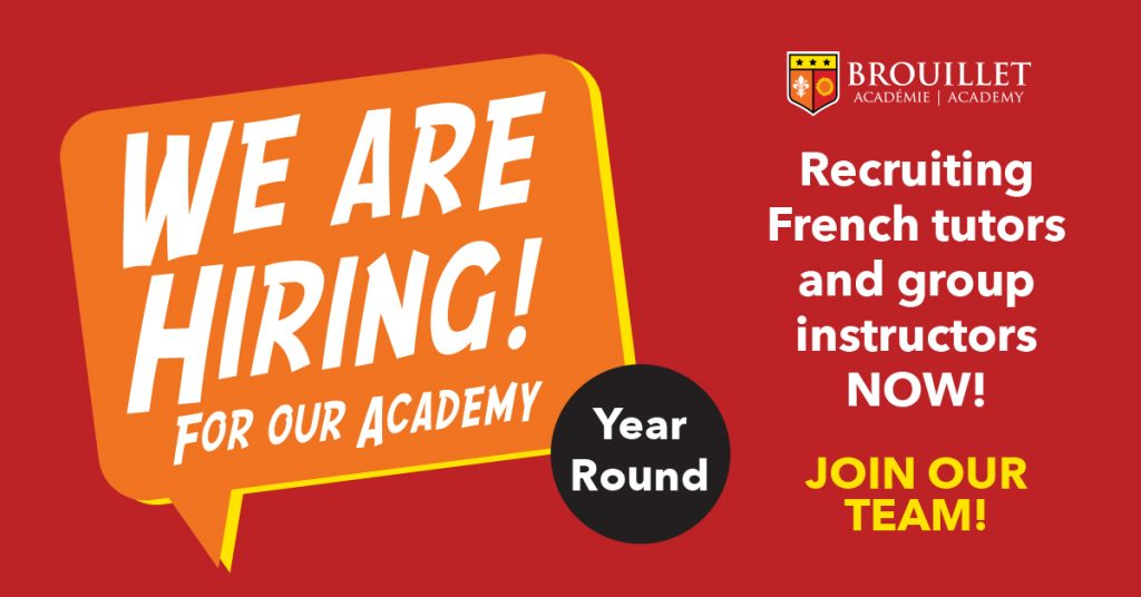 We are hiring for our academy! Brouillet Academy is recruiting French tutors and group instructors now! Join our team!