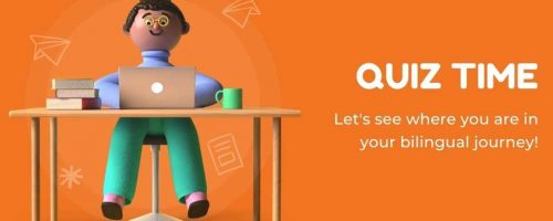Quiz time! Let's see where you are in your bilingual journey! Pictured is a cartoon young girl sitting at a desk with her laptop.